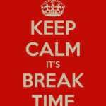 keep-calm-it-s-break-time